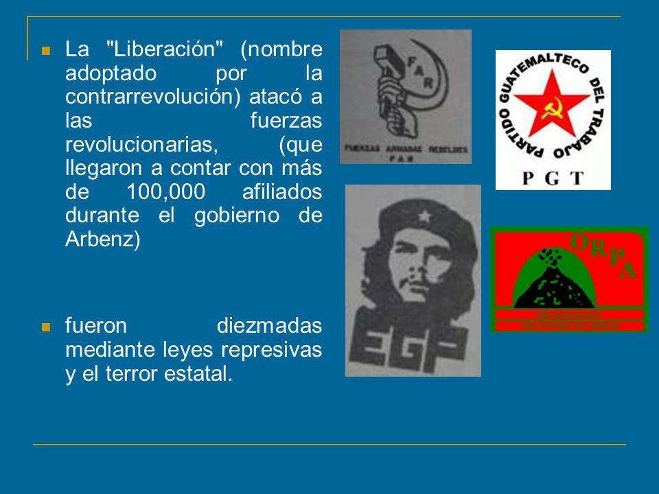 La Liberación (nombre adoptado por la contrarrevolución) atacó a las fuerzas revolucionarias, (que llegaron a contar con más de 100,000 afiliados durante el gobierno de Arbenz)