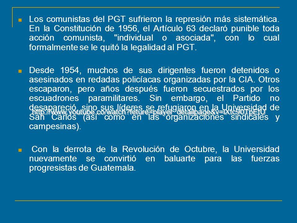 Los comunistas del PGT sufrieron la represión más sistemática