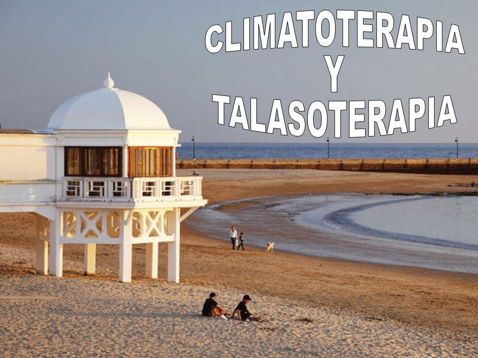 CLIMATOTERAPIA Y TALASOTERAPIA