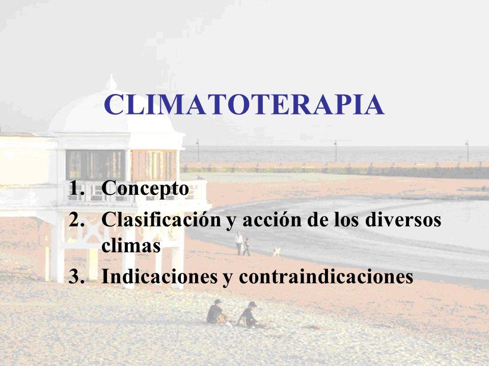 CLIMATOTERAPIA Concepto Clasificación y acción de los diversos climas