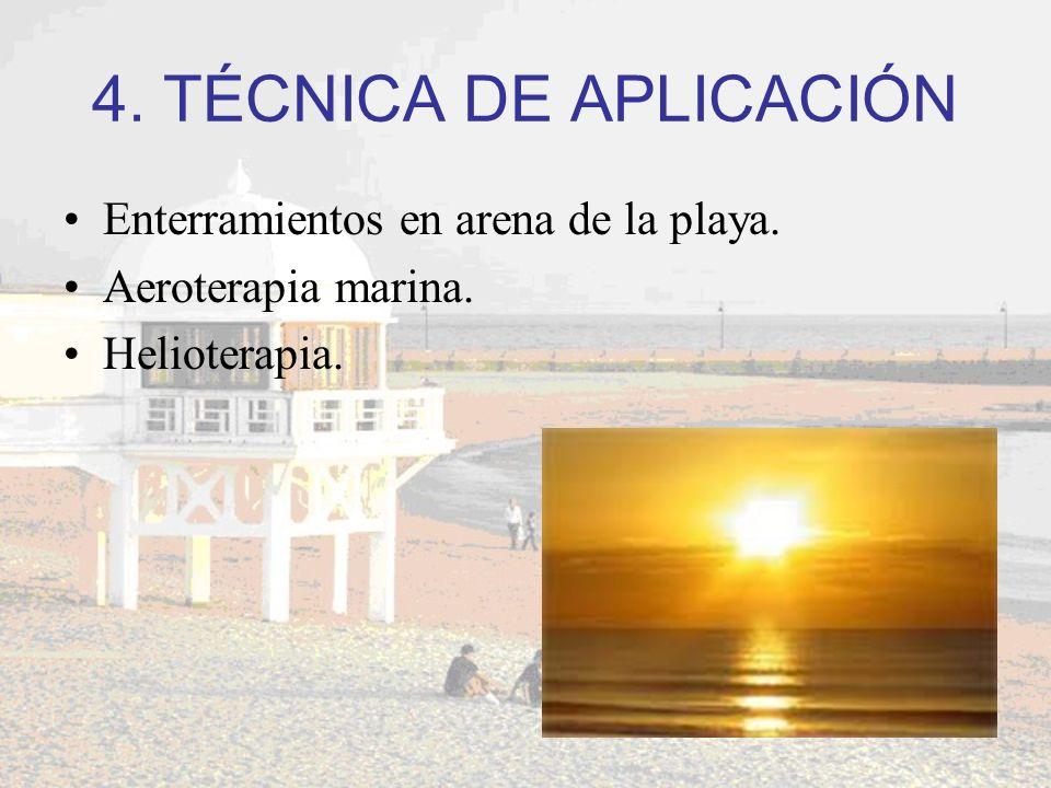 4. TÉCNICA DE APLICACIÓN Enterramientos en arena de la playa.