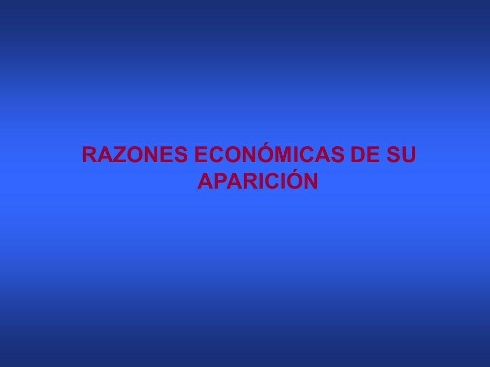 RAZONES ECONÓMICAS DE SU APARICIÓN