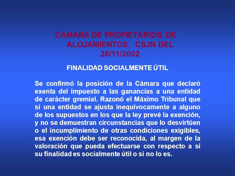 CÁMARA DE PROPIETARIOS DE ALOJAMIENTOS. CSJN DEL 26/11/2002