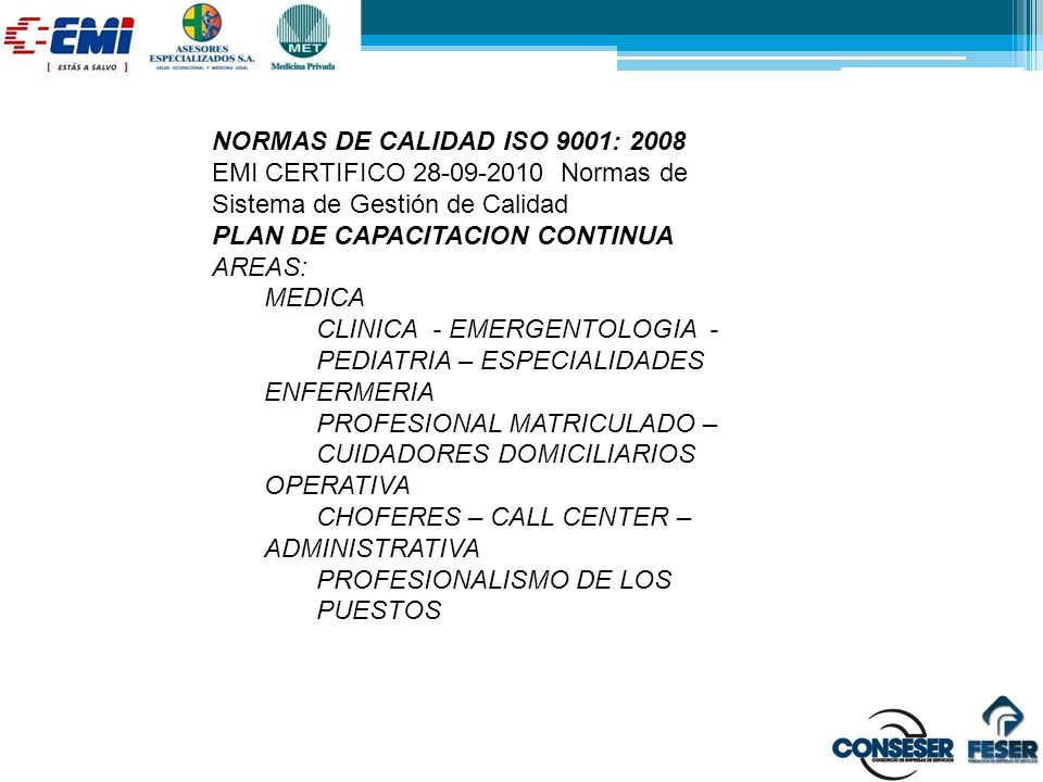 NORMAS DE CALIDAD ISO 9001: 2008 EMI CERTIFICO 28-09-2010 Normas de Sistema de Gestión de Calidad.