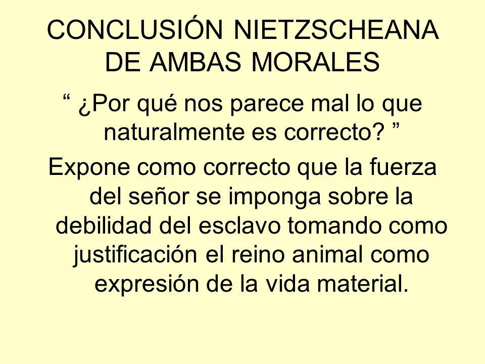 CONCLUSIÓN NIETZSCHEANA DE AMBAS MORALES