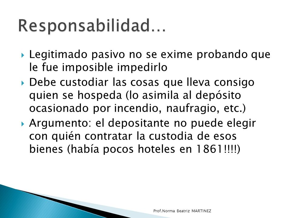Responsabilidad… Legitimado pasivo no se exime probando que le fue imposible impedirlo.