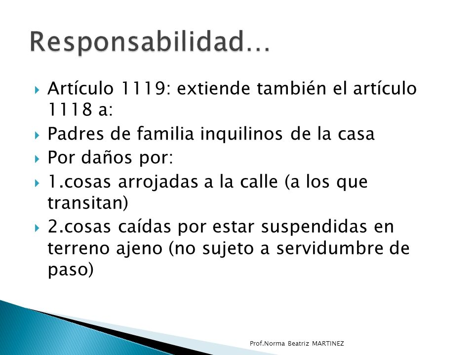 Responsabilidad… Artículo 1119: extiende también el artículo 1118 a: