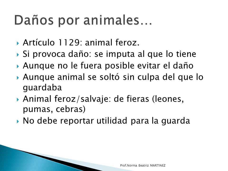Daños por animales… Artículo 1129: animal feroz.