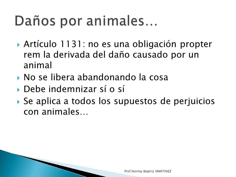 Daños por animales… Artículo 1131: no es una obligación propter rem la derivada del daño causado por un animal.