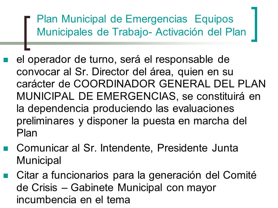 Plan Municipal de Emergencias Equipos Municipales de Trabajo- Activación del Plan