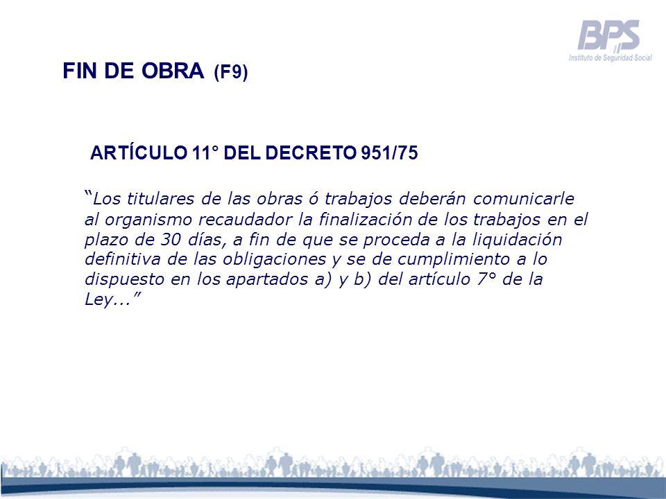 FIN DE OBRA (F9) ARTÍCULO 11° DEL DECRETO 951/75