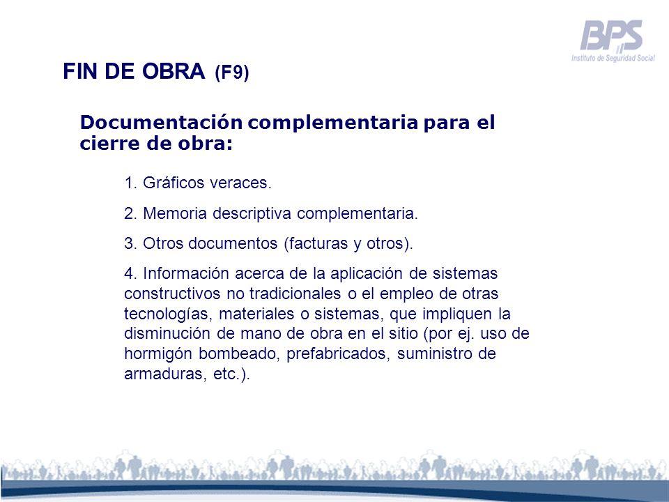 FIN DE OBRA (F9) Documentación complementaria para el cierre de obra: