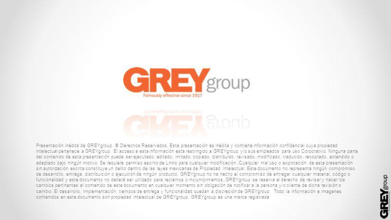 Presentación inédita de GREYgroup. ® Derechos Reservados