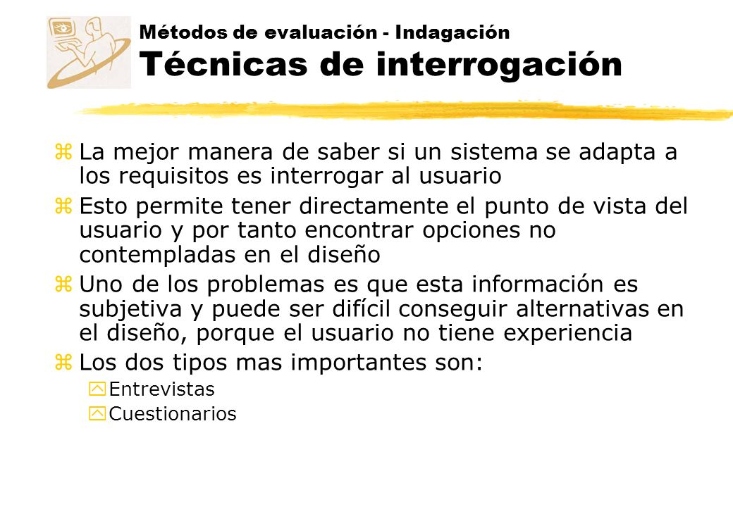 Métodos de evaluación - Indagación Técnicas de interrogación