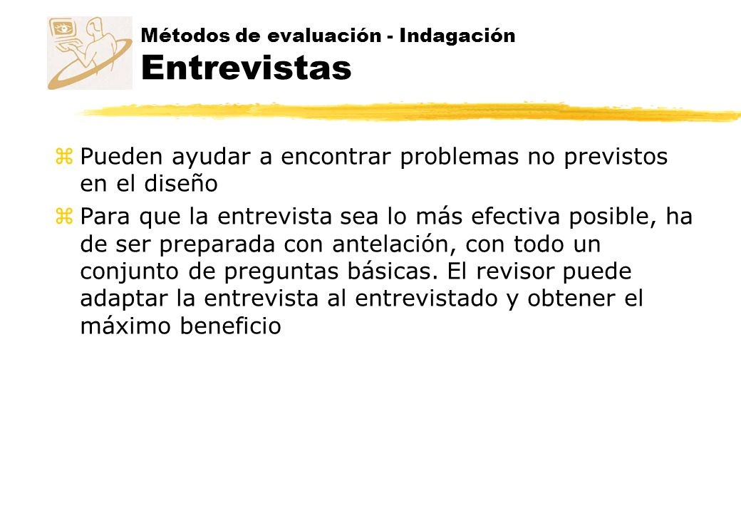 Métodos de evaluación - Indagación Entrevistas