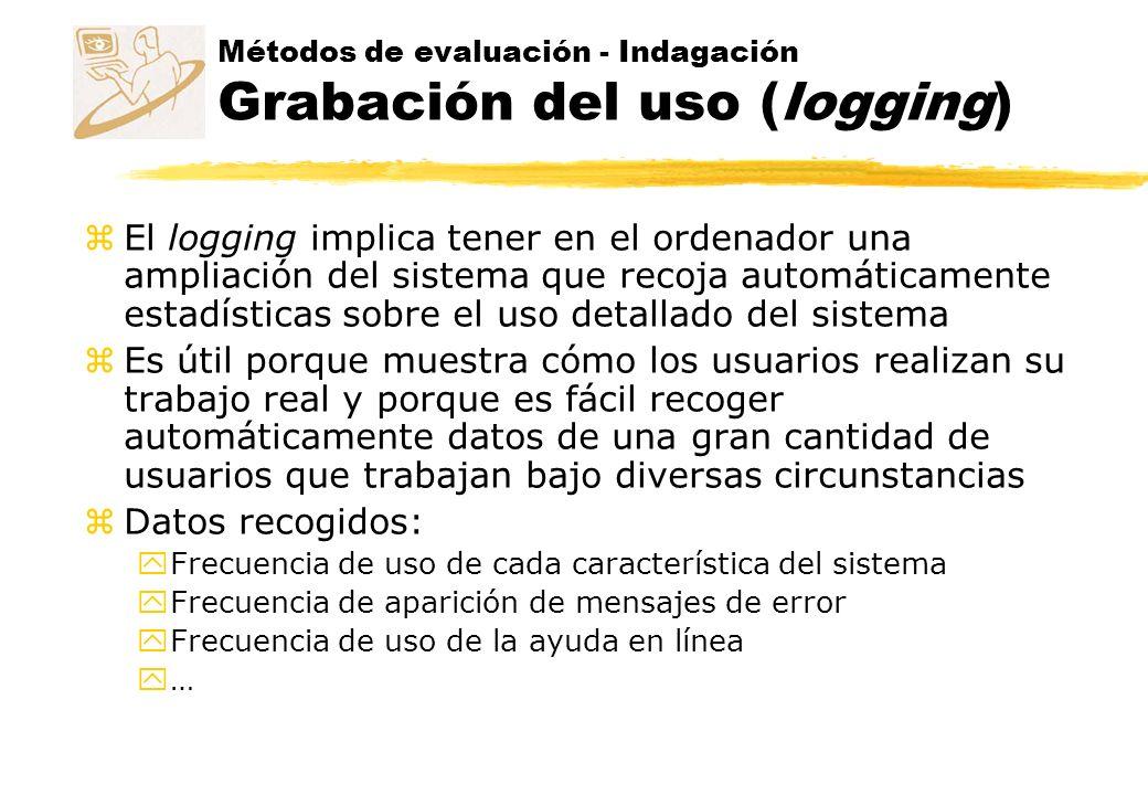 Métodos de evaluación - Indagación Grabación del uso (logging)