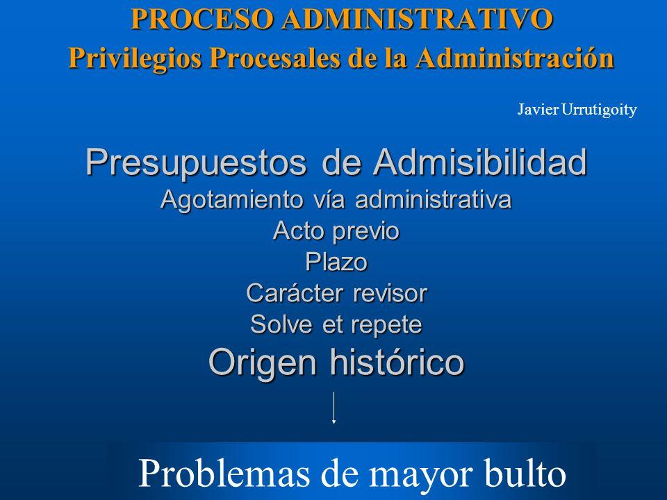 PROCESO ADMINISTRATIVO Privilegios Procesales de la Administración