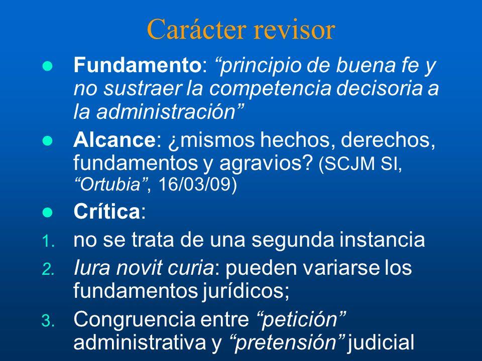 Carácter revisor Fundamento: principio de buena fe y no sustraer la competencia decisoria a la administración