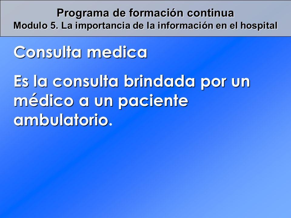 Es la consulta brindada por un médico a un paciente ambulatorio.