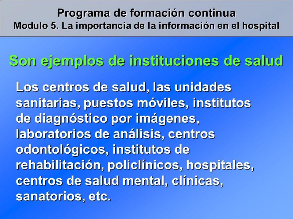 Son ejemplos de instituciones de salud