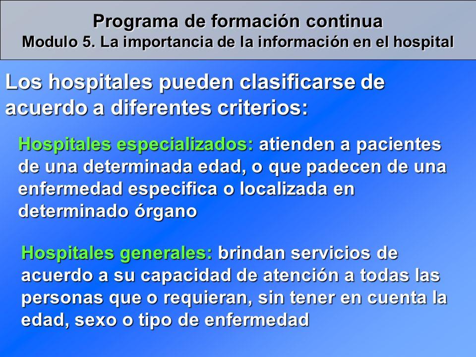 Los hospitales pueden clasificarse de acuerdo a diferentes criterios: