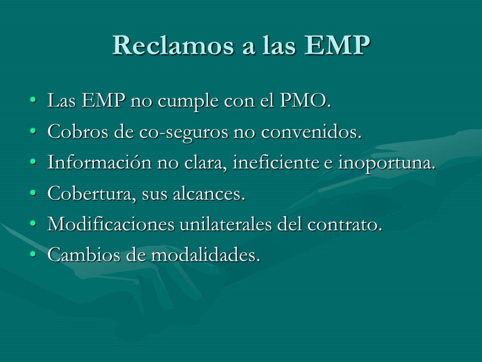 Reclamos a las EMP Las EMP no cumple con el PMO.