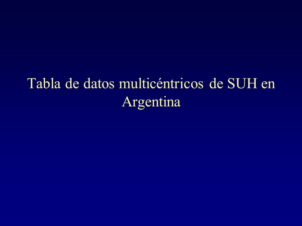 Tabla de datos multicéntricos de SUH en Argentina