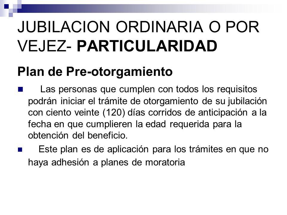 JUBILACION ORDINARIA O POR VEJEZ- PARTICULARIDAD