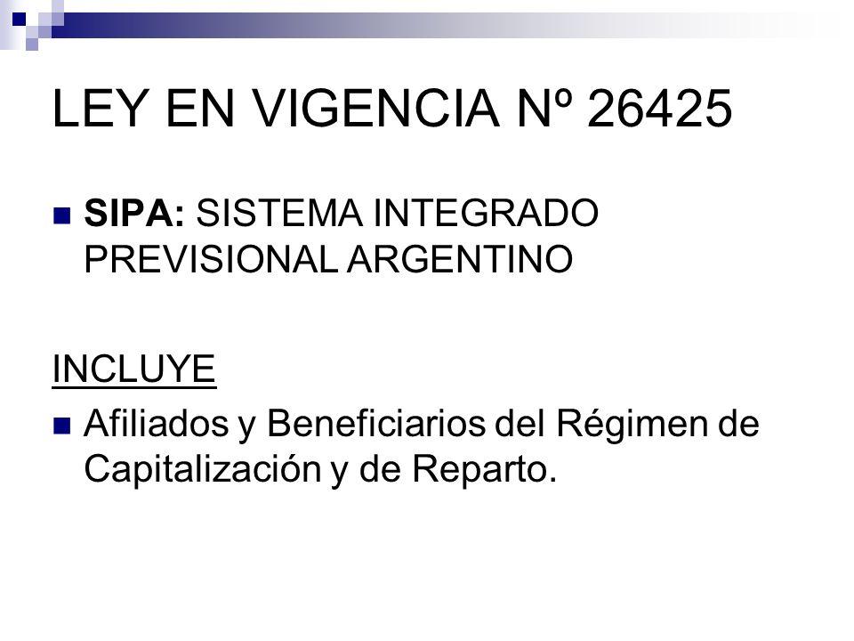 LEY EN VIGENCIA Nº 26425 SIPA: SISTEMA INTEGRADO PREVISIONAL ARGENTINO