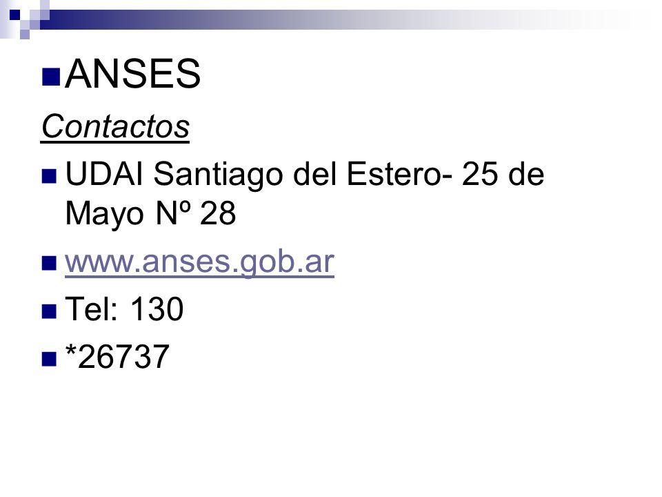 ANSES Contactos UDAI Santiago del Estero- 25 de Mayo Nº 28