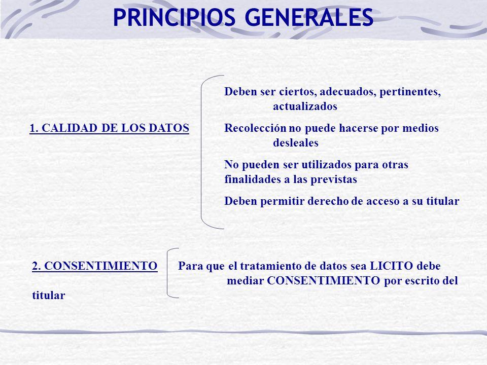 PRINCIPIOS GENERALES Deben ser ciertos, adecuados, pertinentes, actualizados.