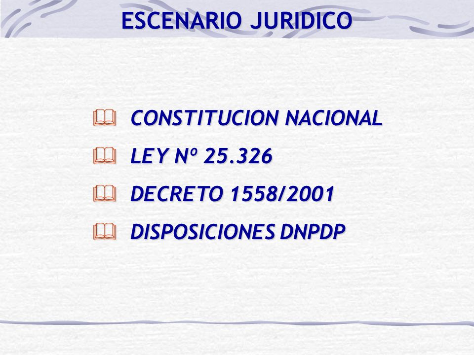 ESCENARIO JURIDICO CONSTITUCION NACIONAL LEY Nº 25.326
