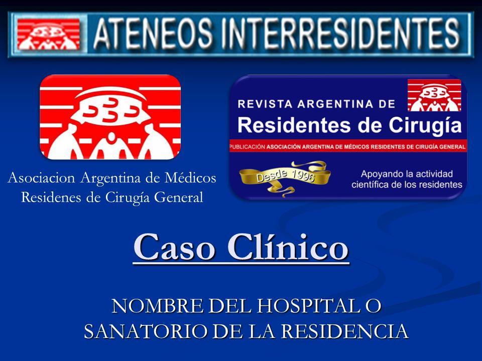 NOMBRE DEL HOSPITAL O SANATORIO DE LA RESIDENCIA