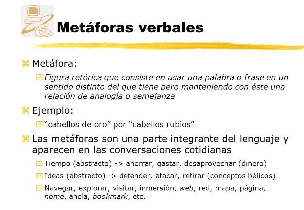 Metáforas verbales Metáfora: Ejemplo: