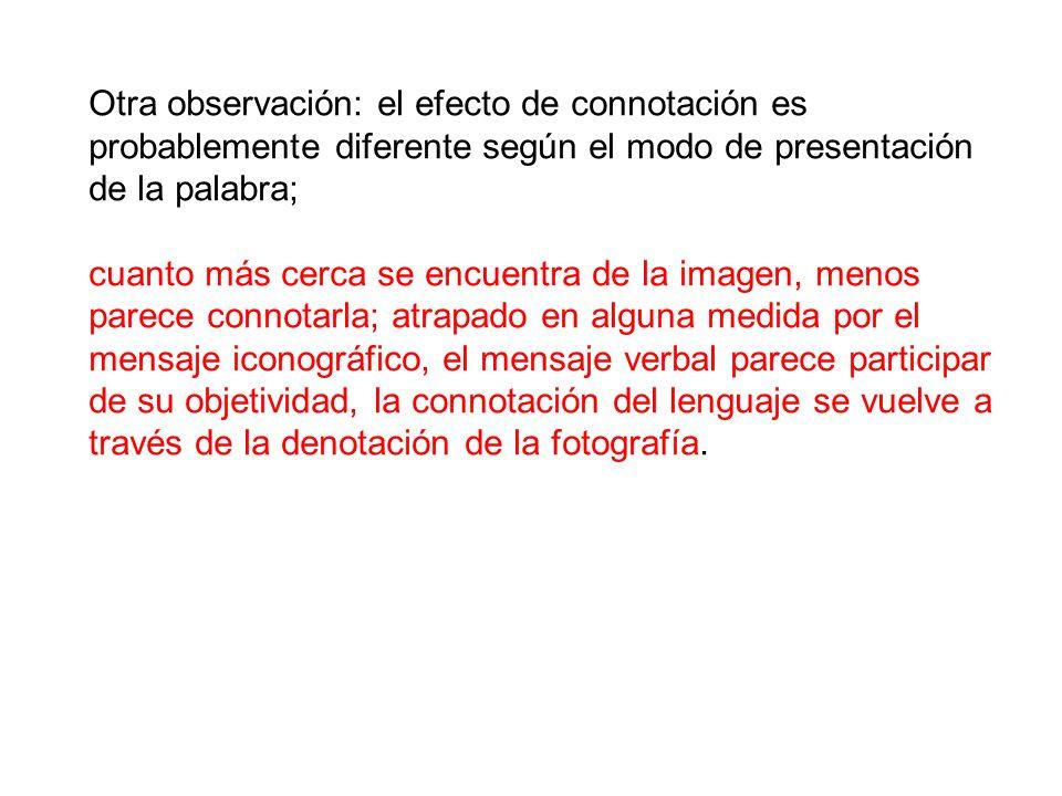 Otra observación: el efecto de connotación es probablemente diferente según el modo de presentación de la palabra;