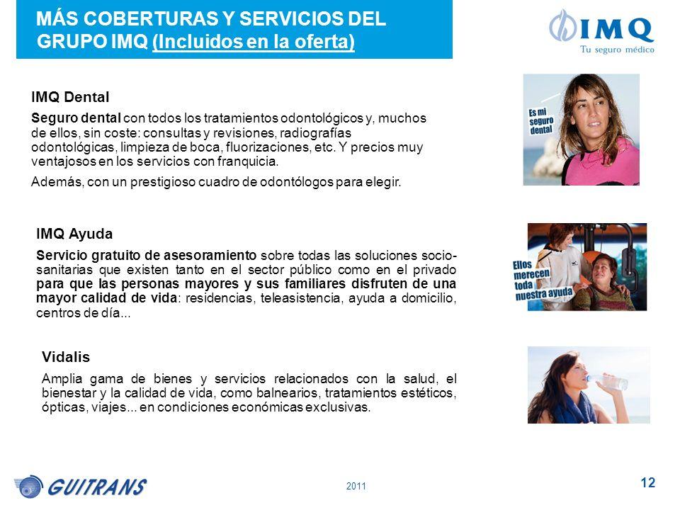 MÁS COBERTURAS Y SERVICIOS DEL GRUPO IMQ (Incluidos en la oferta)
