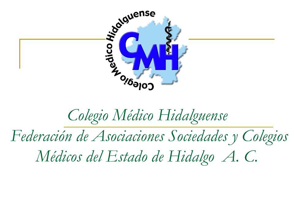 Colegio Médico Hidalguense Federación de Asociaciones Sociedades y Colegios Médicos del Estado de Hidalgo A.
