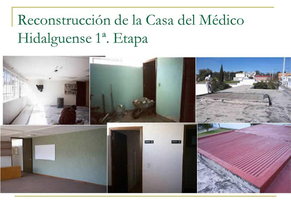 Reconstrucción de la Casa del Médico Hidalguense 1ª. Etapa