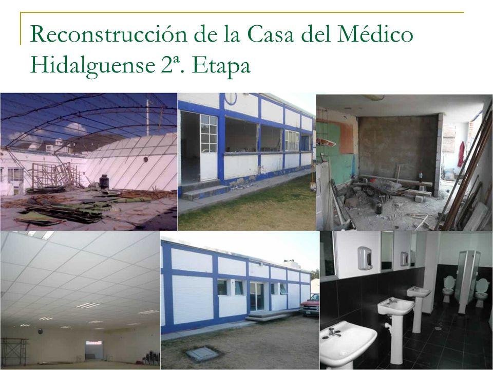 Reconstrucción de la Casa del Médico Hidalguense 2ª. Etapa