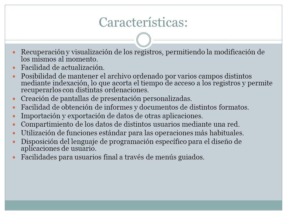 Características: Recuperación y visualización de los registros, permitiendo la modificación de los mismos al momento.