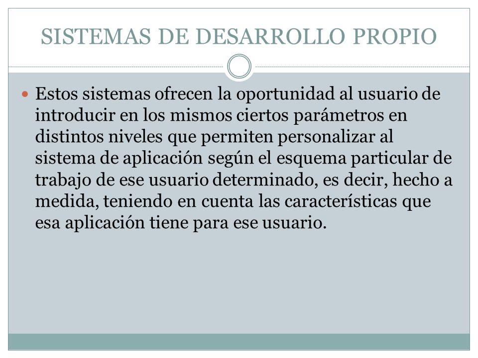 SISTEMAS DE DESARROLLO PROPIO