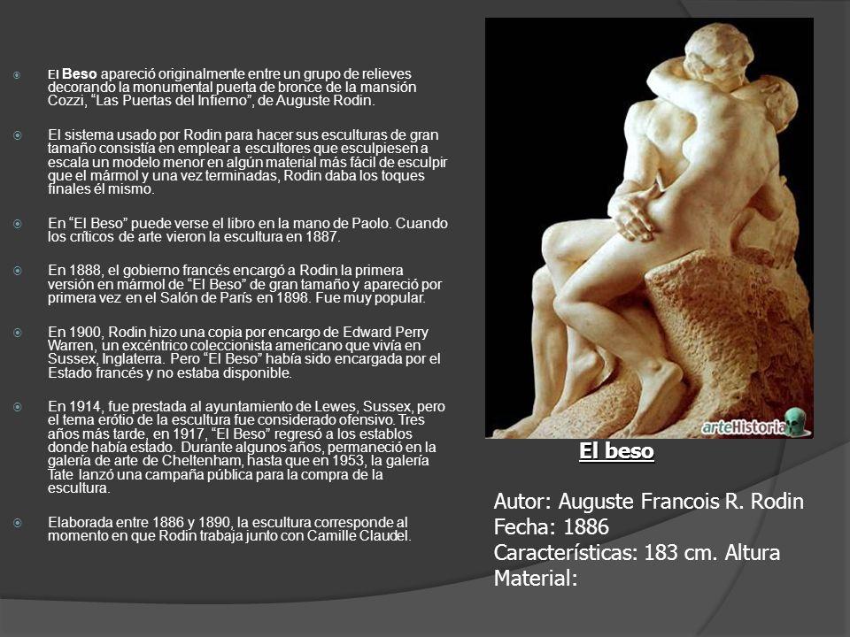 El Beso apareció originalmente entre un grupo de relieves decorando la monumental puerta de bronce de la mansión Cozzi, Las Puertas del Infierno , de Auguste Rodin.