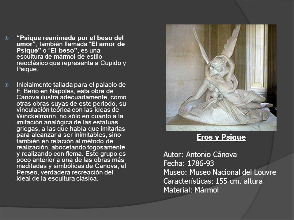 Psique reanimada por el beso del amor , también llamada El amor de Psique o El beso , es una escultura de mármol de estilo neoclásico que representa a Cupido y Psique.