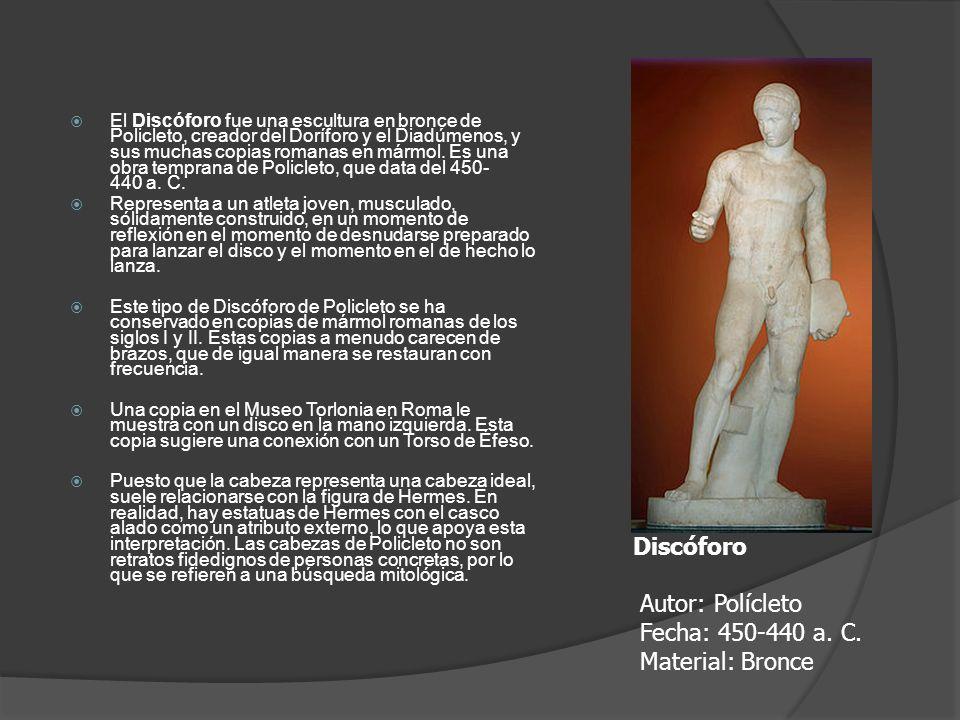 Discóforo Autor: Polícleto Fecha: 450-440 a. C. Material: Bronce