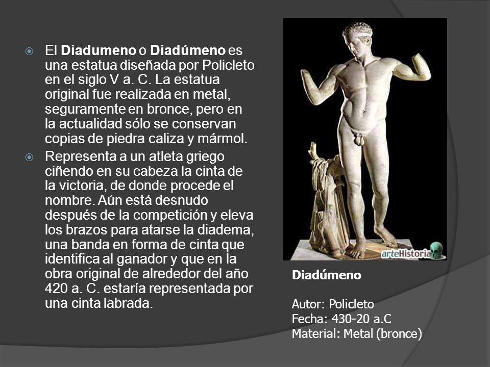 El Diadumeno o Diadúmeno es una estatua diseñada por Policleto en el siglo V a. C. La estatua original fue realizada en metal, seguramente en bronce, pero en la actualidad sólo se conservan copias de piedra caliza y mármol.
