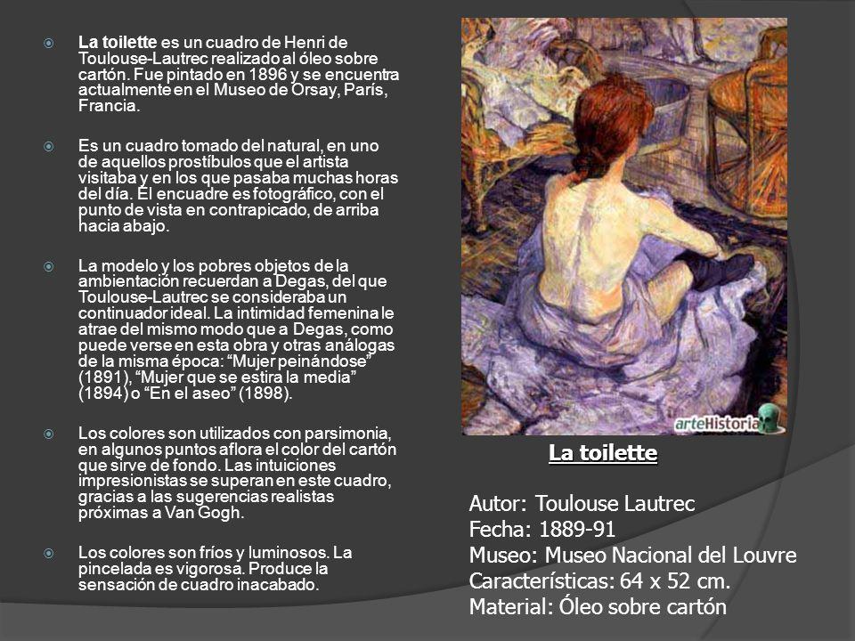 La toilette es un cuadro de Henri de Toulouse-Lautrec realizado al óleo sobre cartón. Fue pintado en 1896 y se encuentra actualmente en el Museo de Orsay, París, Francia.