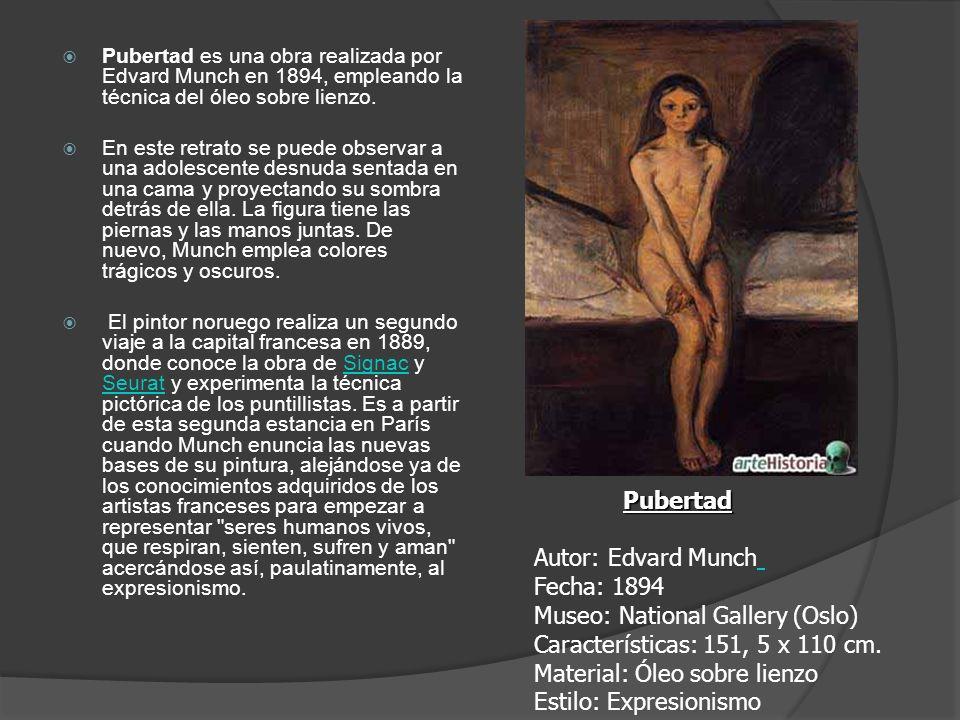 Pubertad es una obra realizada por Edvard Munch en 1894, empleando la técnica del óleo sobre lienzo.