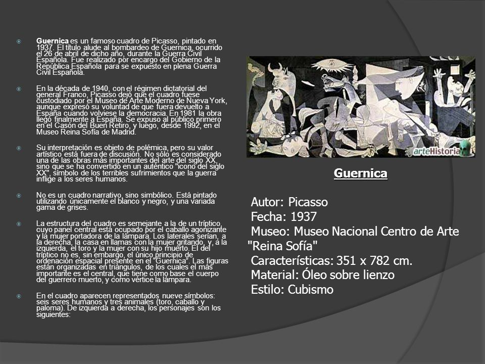 Guernica es un famoso cuadro de Picasso, pintado en 1937