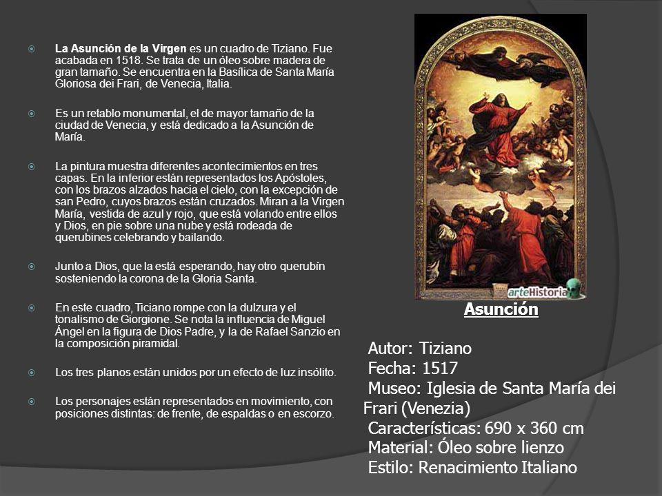 La Asunción de la Virgen es un cuadro de Tiziano. Fue acabada en 1518
