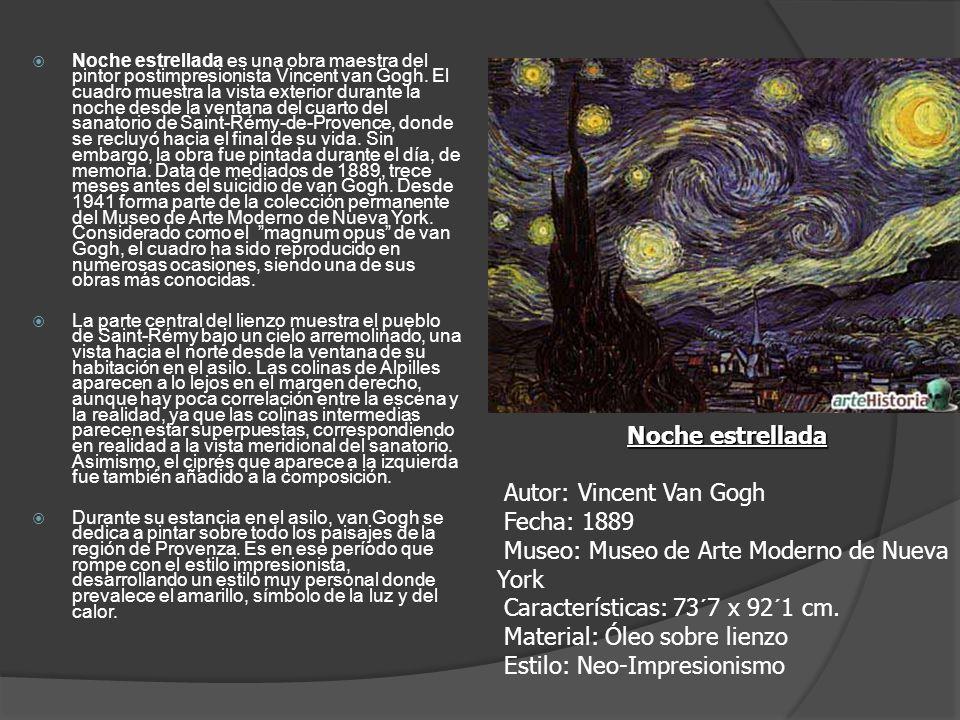 Noche estrellada es una obra maestra del pintor postimpresionista Vincent van Gogh. El cuadro muestra la vista exterior durante la noche desde la ventana del cuarto del sanatorio de Saint-Rémy-de-Provence, donde se recluyó hacia el final de su vida. Sin embargo, la obra fue pintada durante el día, de memoria. Data de mediados de 1889, trece meses antes del suicidio de van Gogh. Desde 1941 forma parte de la colección permanente del Museo de Arte Moderno de Nueva York. Considerado como el magnum opus de van Gogh, el cuadro ha sido reproducido en numerosas ocasiones, siendo una de sus obras más conocidas.